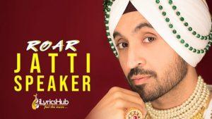 Jatti Speaker Lyrics - Diljit Dosanjh, Jatinder Shah