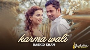 Karma Wali Lyrics - Rashid Khan