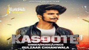 Kasoote Lyrics - Gulzaar Chhaniwala