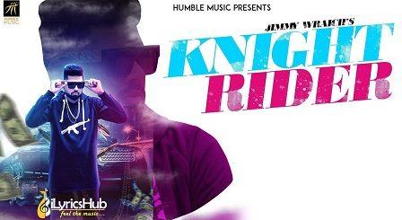 Knight Rider Lyrics - Jimmy Wraich, Sunny Malton