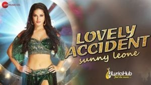 Lovely Accident Lyrics - Sunny Leone