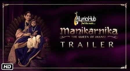 Manikarnika - The Queen Of Jhansi | Kangana Ranaut