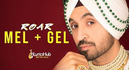 Mel Gel Lyrics – Diljit Dosanjh, Jatinder Shah