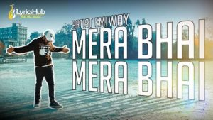 Mera Bhai Mera Bhai Lyrics - Emiway