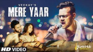 Mere Yaar Lyrics - Veekay, Niti Taylor