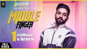 Middle Finger Lyrics - Dilpreet Dhillon, Ravi Rbs