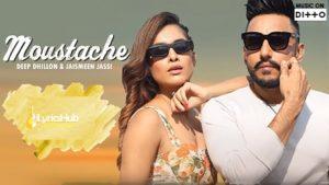 Moustache Lyrics - Deep Dhillon   Jaismeen Jassi