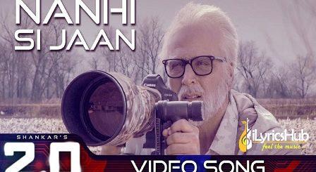 Nanhi Si Jaan Lyrics - 2.0 | Rajinikanth, Akshay Kumar