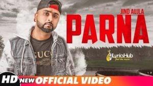 Parna Lyrics - Jind Aujla, Desi Crew