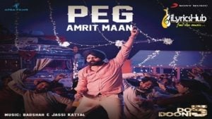 Peg Lyrics - Amrit Maan, Badshah | Do Dooni Panj