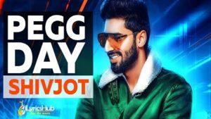 Pegg Day Lyrics – Shivjot, Rii