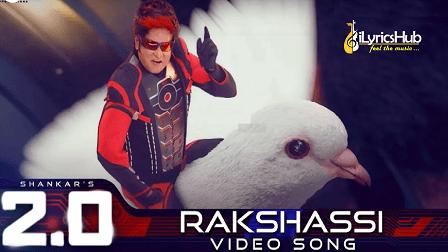 Rakshassi Lyrics - 2.0 | Rajinikanth, Akshay Kumar