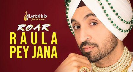Raula Pey Jana Lyrics - Diljit Dosanjh