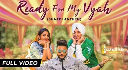 Ready For My Vyah Lyrics (Shaadi Anthem) - Raftaar