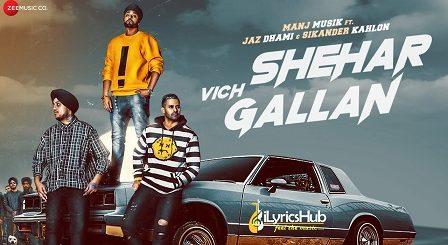Shehar Vich Gallan Lyrics - Jaz Dhami, Manj Musik