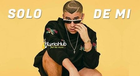 Solo De Mi Lyrics - Bad Bunny