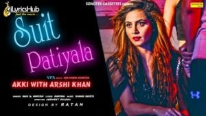 Suit Patiyala Lyrics - Akki Aryan, Arshi Khan