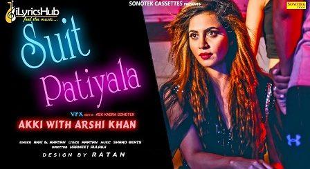 Suit Patiyala Lyrics - Akki Aryan, Arshi Khan