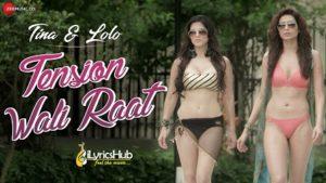 Tension Wali Raat Lyrics - Sunny Leone | Arko, Neha Kakkar