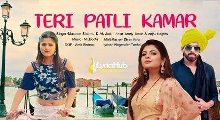 Teri Patli Kamar Lyrics - Masoom Sharma, Ak Jatti