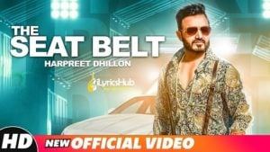 The Seat Belt Lyrics - Harpreet Dhillon, DJ Flow