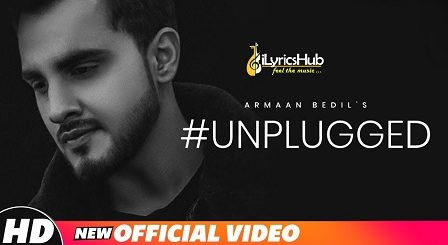 #UnpluggedLyrics - Armaan Bedil, Semy Simran
