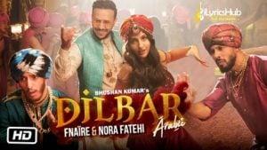 Dilbar Lyrics (Arabic Version) - Fnaire, Nora Fatehi