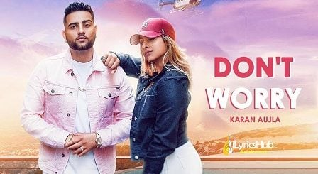 Don't Worry Lyrics - Karan Aujla | Deep Jandu