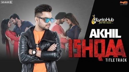 Ishqaa Lyrics - Akhil, Money Aujla