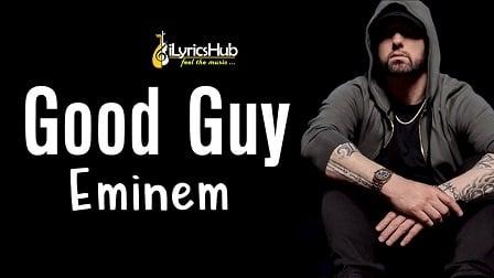 Good Guy Lyrics - Eminem, Jessie Reyez