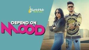 Depend on Mood Lyrics - Jinder Deol, Gurlej Akhtar
