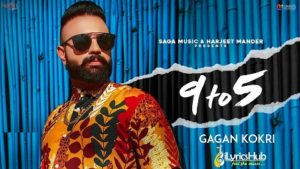 9 To 5 Lyrics - Gagan Kokri