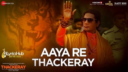 Aaya Re Thackeray Lyrics - Thackeray | Nawazuddin Siddiqui