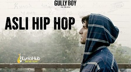 Asli Hip Hop Lyrics - Ranveer Singh | Gully Boy