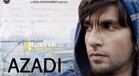 Azadi Lyrics - Gully Boy