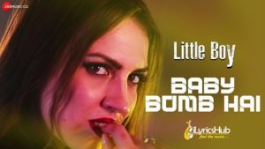 Baby Bomb Hai Lyrics - Little Boy | KD MD Desi Rocks