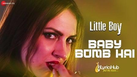 Baby Bomb Hai Lyrics - Little Boy | KD MD Desi Rocks