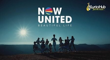 Beautiful Life Lyrics - Now United