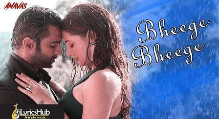 Bheege Bheege Lyrics - Amavas | Ankit Tiwari, Sunidhi Chauhan