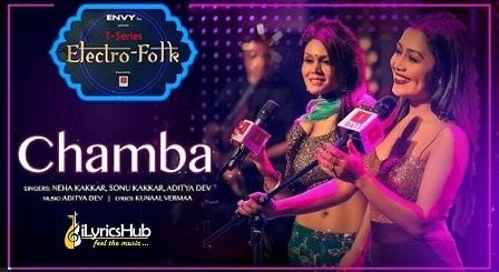 Chamba Lyrics - Neha Kakkar, Sonu Kakkar (Electro Folk)