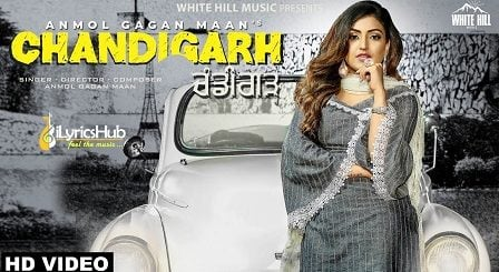 Chandigarh Lyrics - Anmol Gagan Maan