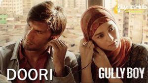 Doori Lyrics - Gully Boy | Ranveer Singh