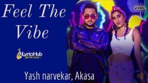 Feel The Vibe Lyrics - Yash Narvekar