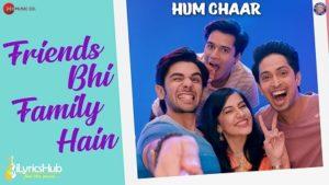 Friends Bhi Family Hain Lyrics - Hum Chaar