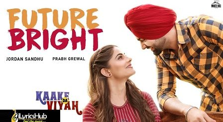 Future Bright Lyrics - Jordan Sandhu
