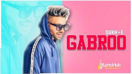 Gabroo Lyrics - SukhE