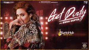 Get Dirty Song Lyrics - Esha Gupta