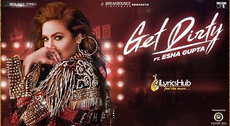 Get Dirty Song Lyrics - Esha Gupta