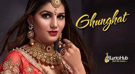 Ghunghat Lyrics - Sapna Chaudhary | Somvir Kathurwal