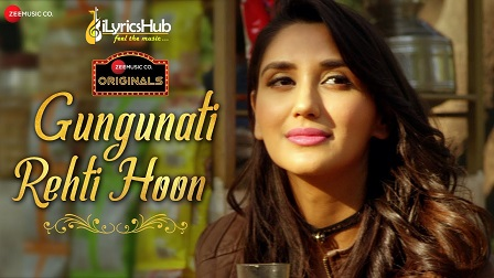 Gungunati Rehti Hoon Lyrics - Palak Muchhal